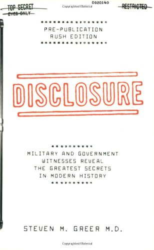 Disclosure: Military and Government Witnesses Reveal the Greatest Secrets in Modern History
