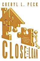 Close That Loan!: Originating and Processing Residential Real Estate Loan Applications