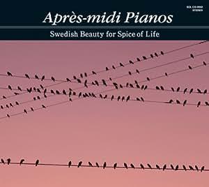 Apres-midi Pianos‾Swedish Beauty For Spice of Life