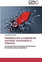 Satisfaccion y Calidad de Servicio: Conceptos y Relacion