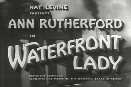 Ann Rutherford as a Hot Young Actress in Waterfront Lady DVD (1935) also starring Frank Albertson, John Farrell MacDonald, Barbara Pepper, and Grant Withers.