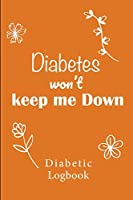 """Diabetic Log Book: Log Book for Diabetics Weekly Blood Sugar Diary 