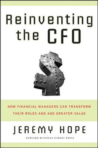 Download Reinventing the CFO: How Financial Managers Can Transform Their Roles And Add Greater Value 1591399459
