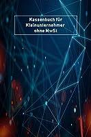 Kassenbuch fuer Kleinunternehmer ohne MwSt: Simples Kassenbuch fuer Kleinunternehmer | DIN A5
