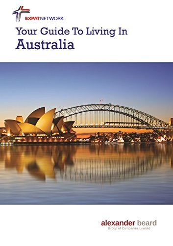 Your Guide to Living in Australia:: from Expat Network (English Edition)