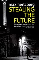 Stealing the Future: An East German Spy Story (The East Berlin Series)