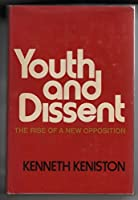 Youth and Dissent: The Rise of a New Opposition