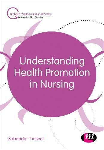 Understanding Health Promotion in Nursing (Transforming Nursing Practice Series) (English Edition)