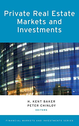 Download Private Real Estate Markets and Investments (Financial Markets and Investments Series) 019938875X
