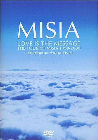 LOVE IS THE MESSAGE THE TOUR OF MISIA 1999-2000 [DVD]