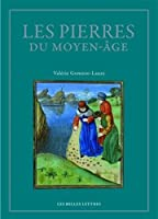 Les Pierres Du Moyen Age: Anthologie Des Lapidaires Medievaux (Romans, Essais, Poesie, Documents)