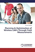 Planning & Optimization of Wireless LAN's Through Field Measurements