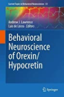 Behavioral Neuroscience of Orexin/Hypocretin (Current Topics in Behavioral Neurosciences)
