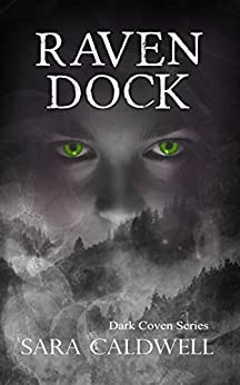 Raven Dock (Dark Coven Series Book 1) by [Caldwell, Sara]