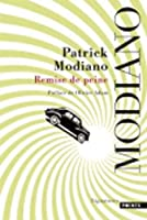 Remise de Peine (English and French Edition) by Patrick Modiano(2013-01-03)