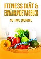 90 Tage Diaet Fitness & Ernaehrungstagebuch: Abnehmtagebuch zum Ausfuellen/Habit Tracker