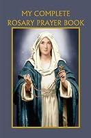 My Complete Rosary Prayer Book [並行輸入品]