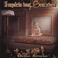 IMPÉRIO DOS SENTADOS - OUTRAS ESTÓRIAS (1 CD)