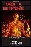 ANGER THE DESTROYER