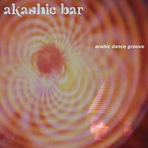 アカシック・バー~アラビック・ダンス・グルーブ akashic bar-arabic dance groove
