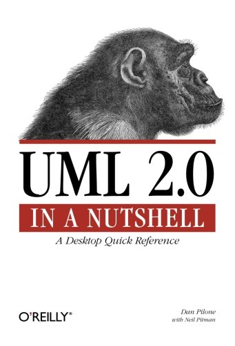 UML 2.0 in a Nutshell: A Desktop Quick Reference (In a Nutshell (O'Reilly))