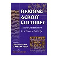Reading Across Cultures: Teaching Literature in a Diverse Society (Language & Literacy Series)