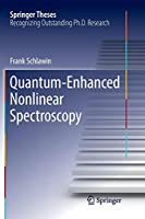 Quantum-Enhanced Nonlinear Spectroscopy (Springer Theses)