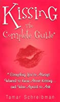 Kissing: The Complete Guide