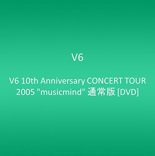 "V6 10th Anniversary CONCERT TOUR 2005 ""musicmind"" 通常版 [DVD]"