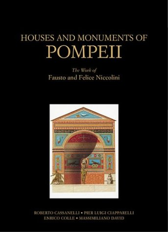 Download Houses and Monuments of Pompeii: The Works of Fausto and Felice Niccolini 0892366842