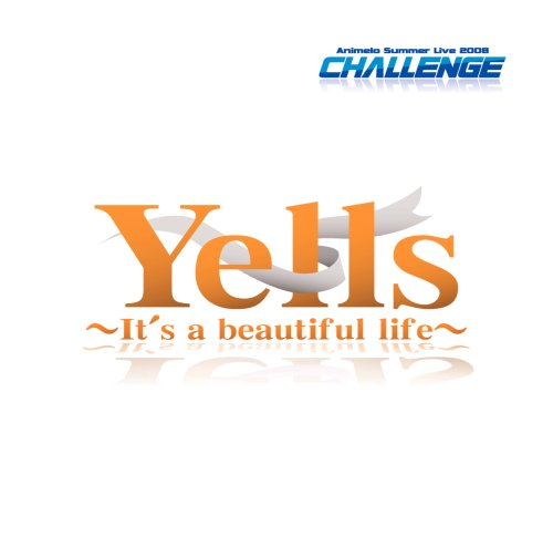 Yells ~It's a beautiful life~の詳細を見る