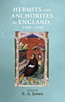 Hermits and Anchorites in England, 1200-1550 (Manchester Medieval Sources)
