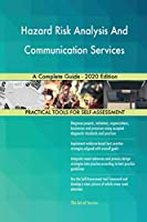 Hazard Risk Analysis And Communication Services A Complete Guide - 2020 Edition