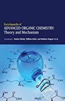 Encyclopaedia of Advanced Organic Chemistry: Theory and Mechanism (3 Volumes)