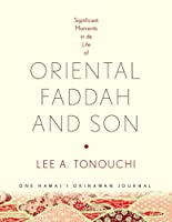 Oriental Faddah and Son: Significant Moments in Da Life of One Hawwi'i Okinawan Journal