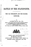The Battle of the Standpoints: The Old Testament and the Higher Criticism