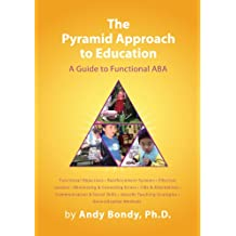 The Pyramid Approach to Education: A Guide to Functional ABA