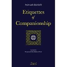 Etiquettes of Companionship: an Engish translation of Imam ash-Sha'rani's 'Adab as-Suhbah'