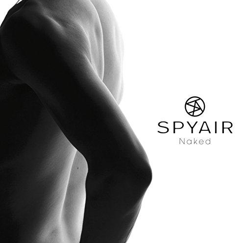【Naked/SPYAIR】◯◯という思いが込められた曲!?歌詞に秘められた意味を紹介!PVあり♪の画像