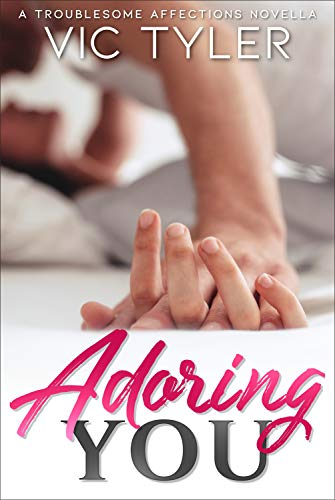 Adoring You: A Romantic Prequel Novella (Troublesome Affections) (English Edition)
