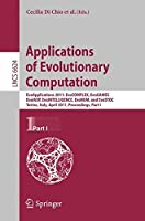 Applications of Evolutionary Computation: EvoApplications 2011: EvoCOMPLEX, EvoGAMES, EvoIASP, EvoINTELLIGENCE, EvoNUM, and EvoSTOC, Torino, Italy, April 27-29, 2011, Proceedings, Part I (Lecture Notes in Computer Science)