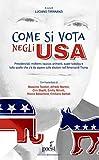 Come si vota negli USA: Presidenziali, midterm, caucus, primarie, super tuesday e tutto quello che c'è da sapere sulle elezioni nell'America di Trump (Montesquieu) (Italian Edition)