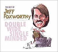 Best of Jeff Foxworthyl: Double Wide Single Minded