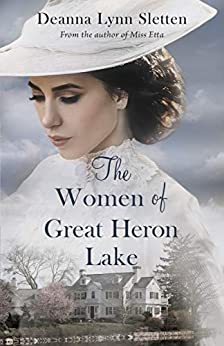 The Women of Great Heron Lake by [Sletten, Deanna Lynn]