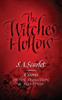 The Witches' Hollow: A Novel of Sin, Seduction, & Salvation