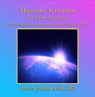 Planetary Transformation Activation by Alpha and Omega【CD】 [並行輸入品]