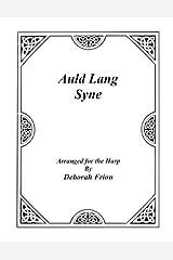 Auld Lang Syne: Arranged for the Harp by Deborah Friou Paperback