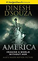 America: Imagine a World without Her by Dinesh D'Souza(2015-06-01)