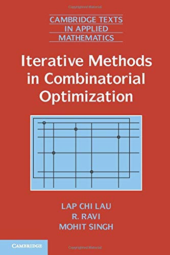 Download Iterative Methods in Combinatorial Optimization (Cambridge Texts in Applied Mathematics) 0521189438