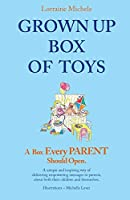 GROWN UP BOX OF TOYS: A Box Every PARENT Should Open!